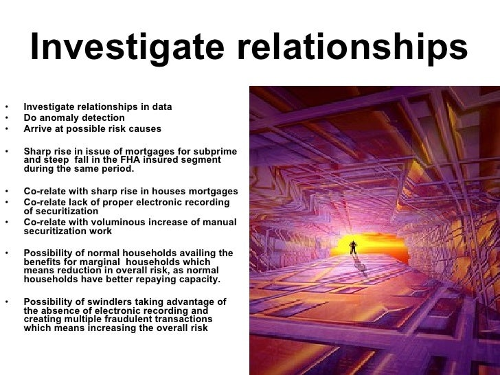 Investigate relationships <ul><li>Investigate relationships in data </li></ul><ul><li>Do anomaly detection </li></ul><ul><...