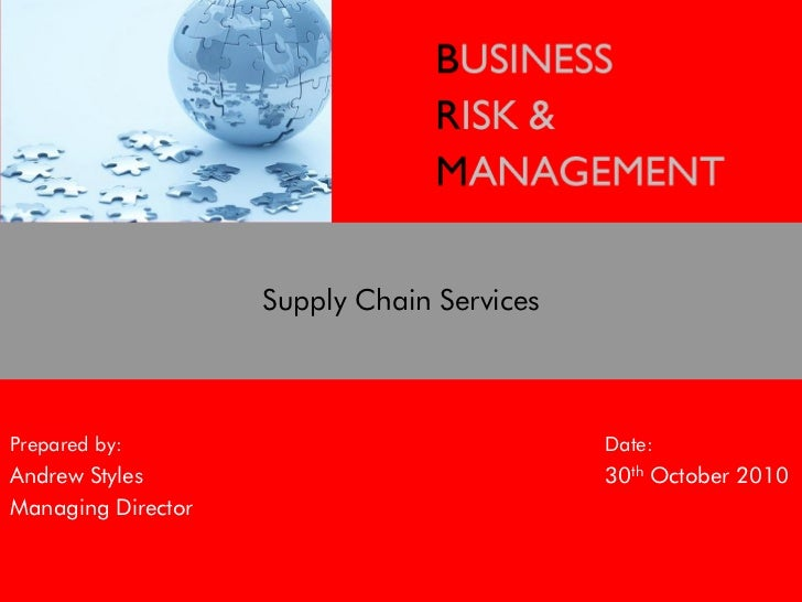 Supply Chain ServicesPrepared by:                                Date:Andrew Styles                               30th Oct...