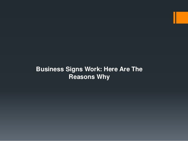 Business Signs Work: Here Are The Reasons Why