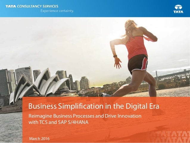 Business Simplification in the Digital Era Reimagine Business Processes and Drive Innovation with TCS and SAP S/4HANA Marc...