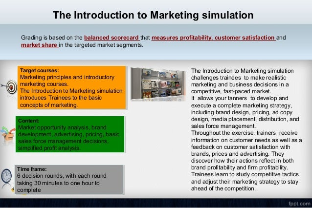 business strategy simulation analysis In this 30-minute simulation, students learn about value chain analysis and competitive advantage acting as a manager at smartshoe, a manufacturer of technology-enabled footwear, students make strategic decisions about everything from raw materials to shipping and delivery, manufacturing,.