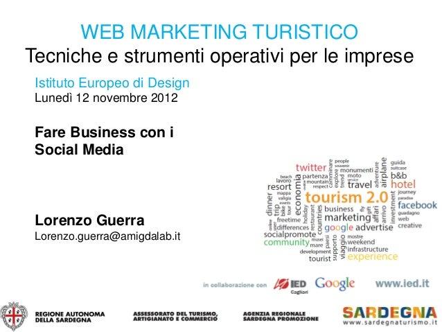 WEB MARKETING TURISTICOTecniche e strumenti operativi per le imprese Istituto Europeo di Design Lunedì 12 novembre 2012 Fa...