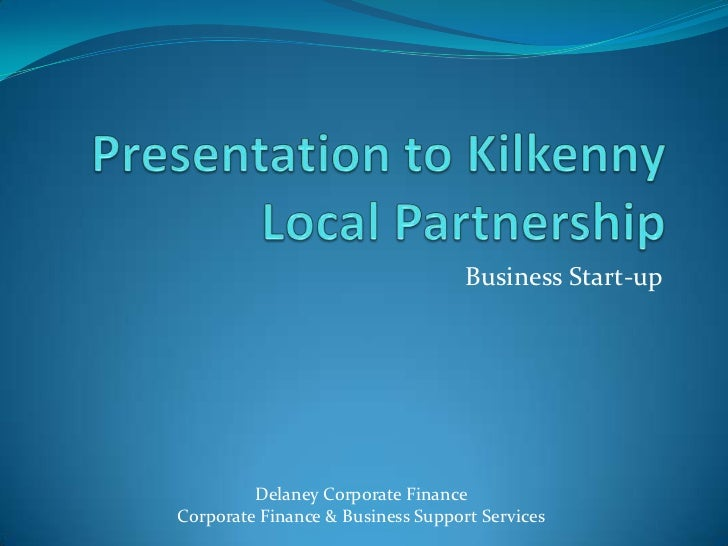 Business Start-up         Delaney Corporate FinanceCorporate Finance & Business Support Services