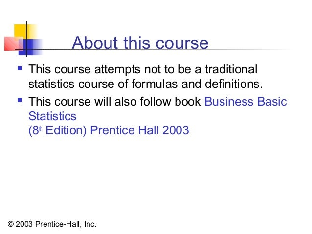 bussines statistic chapter 1 Chapter 8 8-1 basic business statistics, 10/e © 2006 prentice hall, inc business statistics: a first course 5th edition basic business statistics, 11e © 2009.