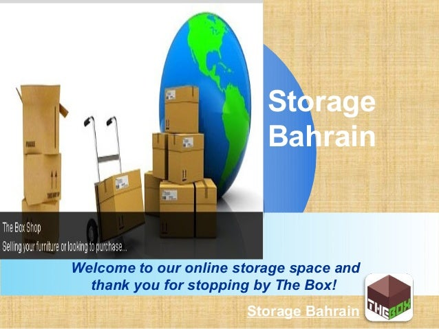 LOGO Storage Bahrain Welcome to our online storage space and thank you for stopping by The Box! Storage Bahrain