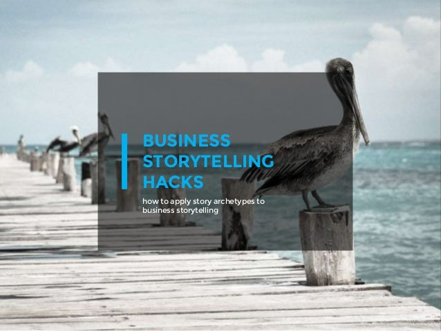 BUSINESS STORYTELLING HACKS how to apply story archetypes to business storytelling