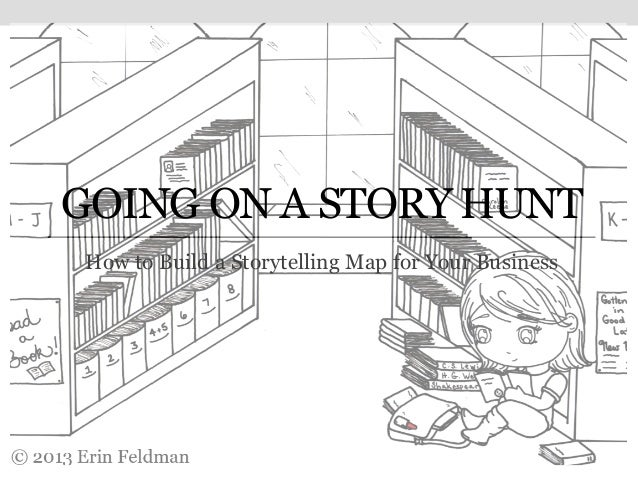 GOING ON A STORY HUNT How to Build a Storytelling Map for Your Business