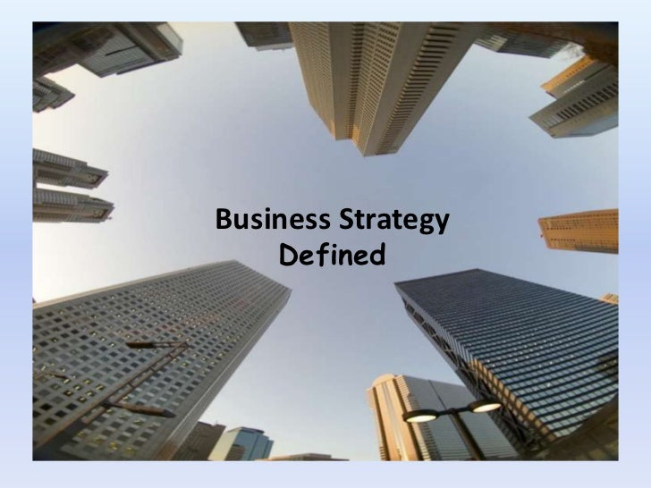 1<br />Business Strategy <br />Defined<br />