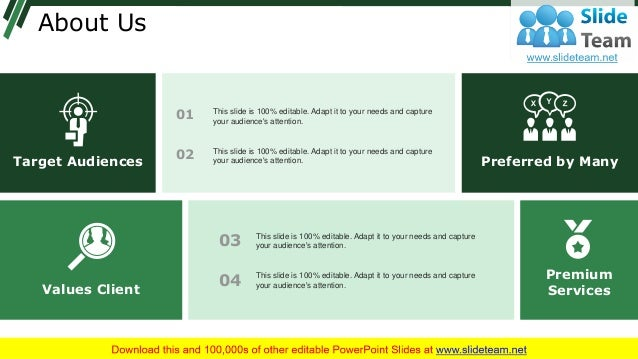 About Us Preferred by ManyTarget Audiences Values Client Premium Services 01 This slide is 100% editable. Adapt it to your...