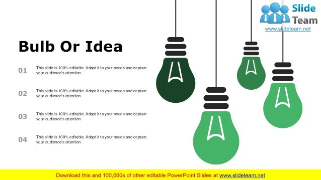 Bulb Or Idea 01 This slide is 100% editable. Adapt it to your needs and capture your audience's attention. 02 This slide i...