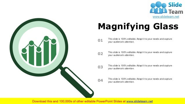 Magnifying Glass 01 This slide is 100% editable. Adapt it to your needs and capture your audience's attention. 02 This sli...