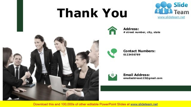 Thank You Address: # street number, city, state Contact Numbers: 0123456789 Email Address: emailaddress123@gmail.com