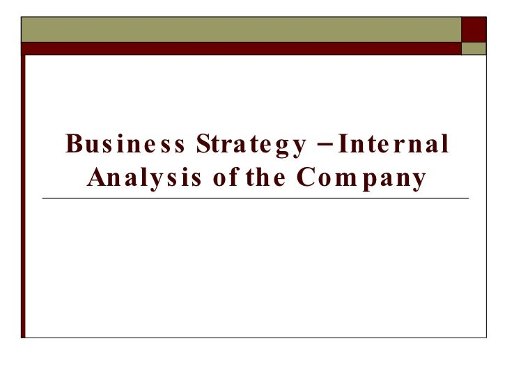 Business Strategy – Internal Analysis of the Company