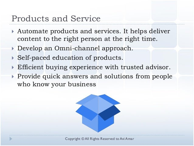 Products and Service  Automate products and services. It helps deliver content to the right person at the right time.  D...