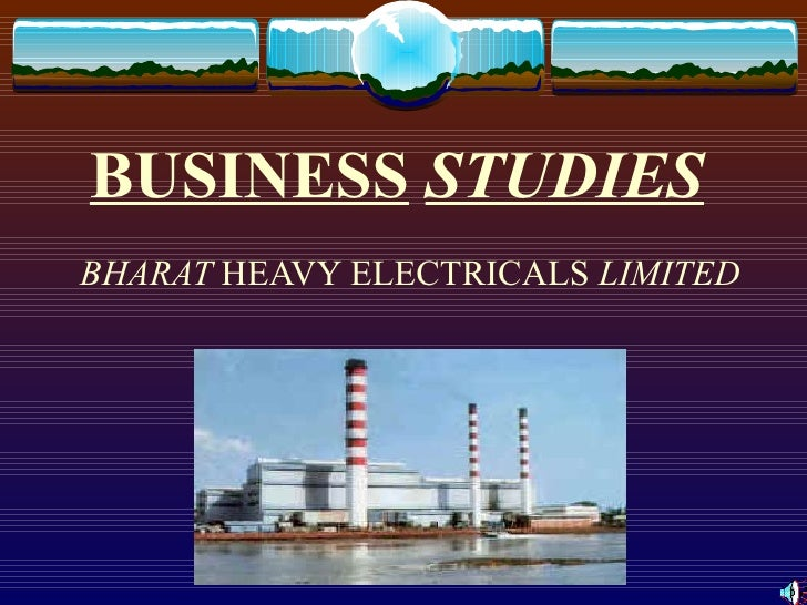 BUSINESS   STUDIES BHARAT  HEAVY ELECTRICALS  LIMITED