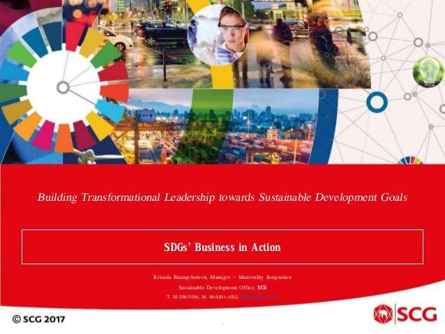 Building Transformational Leadership towards Sustainable Development Goals SDGs' Business in Action 1 Krisada Ruangchotevi...