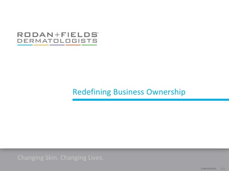 Redefining Business Ownership     Changing Skin. Changing Lives.                                                    CONFID...