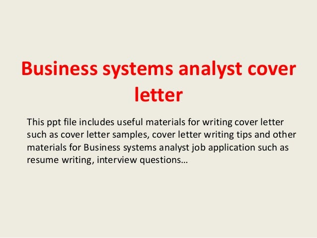Business Systems Analyst Cover Letter This Ppt File Includes Useful  Materials For Writing Cover Letter Such ...