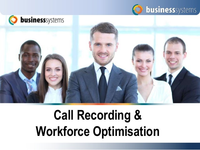 Copyright Business Systems UK Limited 2010 Call Recording & Workforce Optimisation