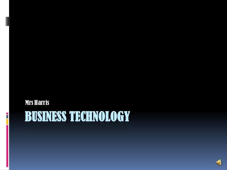 Business Technology<br />MrsHarris<br />