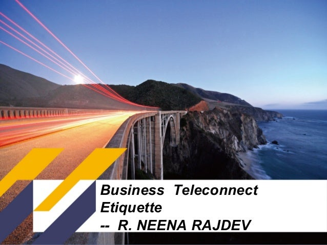 Business Teleconnect Etiquette -- R. NEENA RAJDEV Page1  Deppon