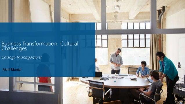 Business Transformation Cultural Challenges Change Management Akhil Munjal