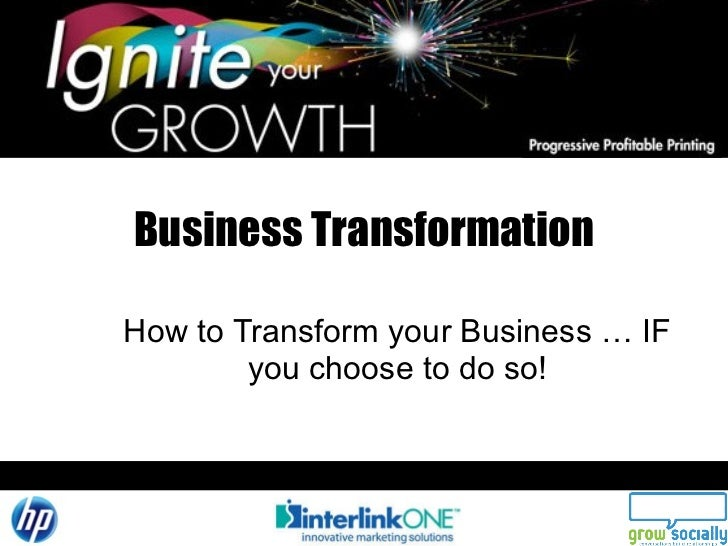 Business Transformation How to Transform your Business … IF you choose to do so!