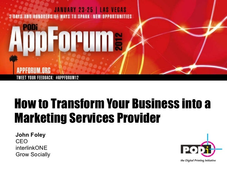 How to Transform Your Business into a Marketing Services Provider John Foley CEO  interlinkONE Grow Socially
