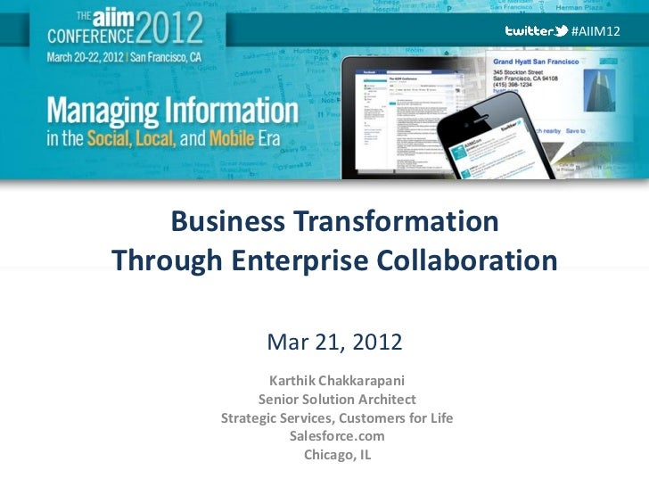 #AIIM12        Business Transformation    Through Enterprise Collaboration                  Mar 21, 2012                  ...