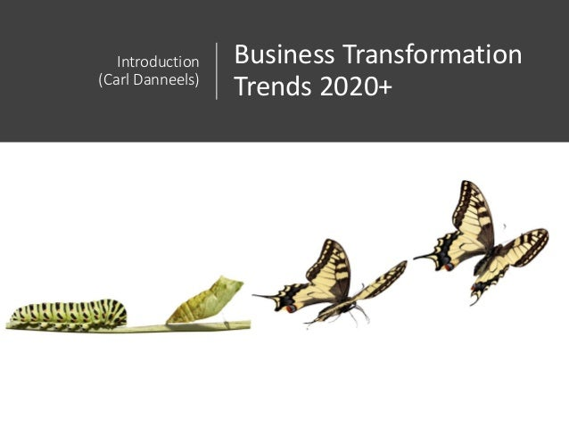 Introduction (Carl Danneels) Business Transformation Trends 2020+