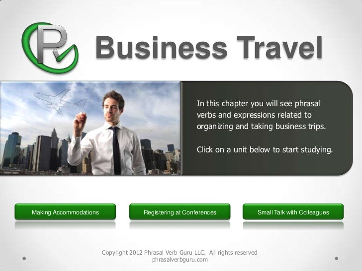 Business Travel                                                          In this chapter you will see phrasal             ...