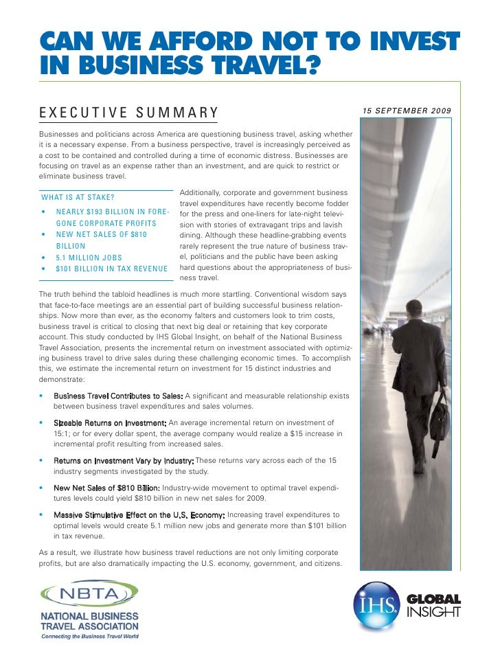 CAN WE AFFORD NOT TO INVEST IN BUSINESS TRAVEL? EXECUTIVE SUMMARY                                                         ...