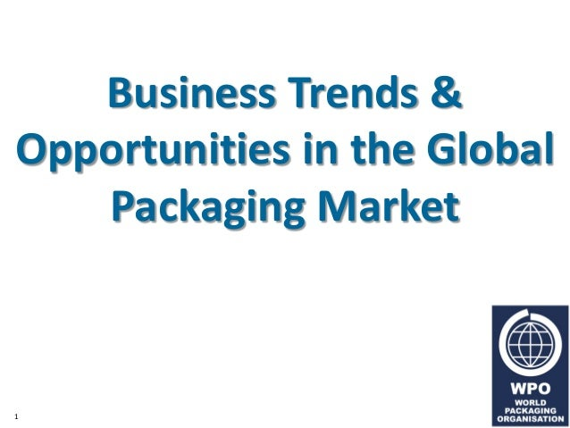 1 Business Trends & Opportunities in the Global Packaging Market