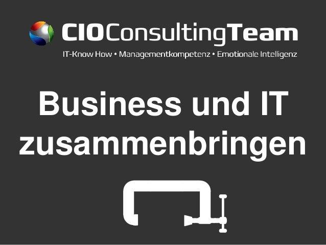 CIOConsultingTeam Business und ITzusammenbringen