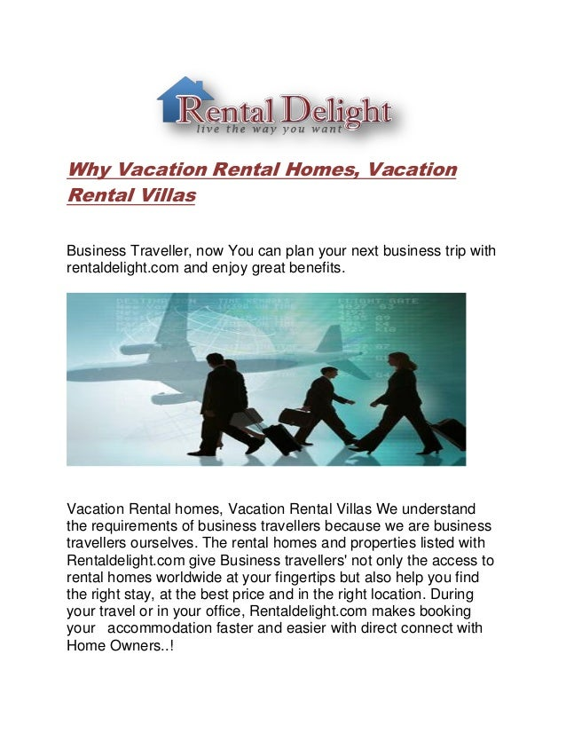 Why Vacation Rental Homes, Vacation Rental Villas Business Traveller, now You can plan your next business trip with rental...