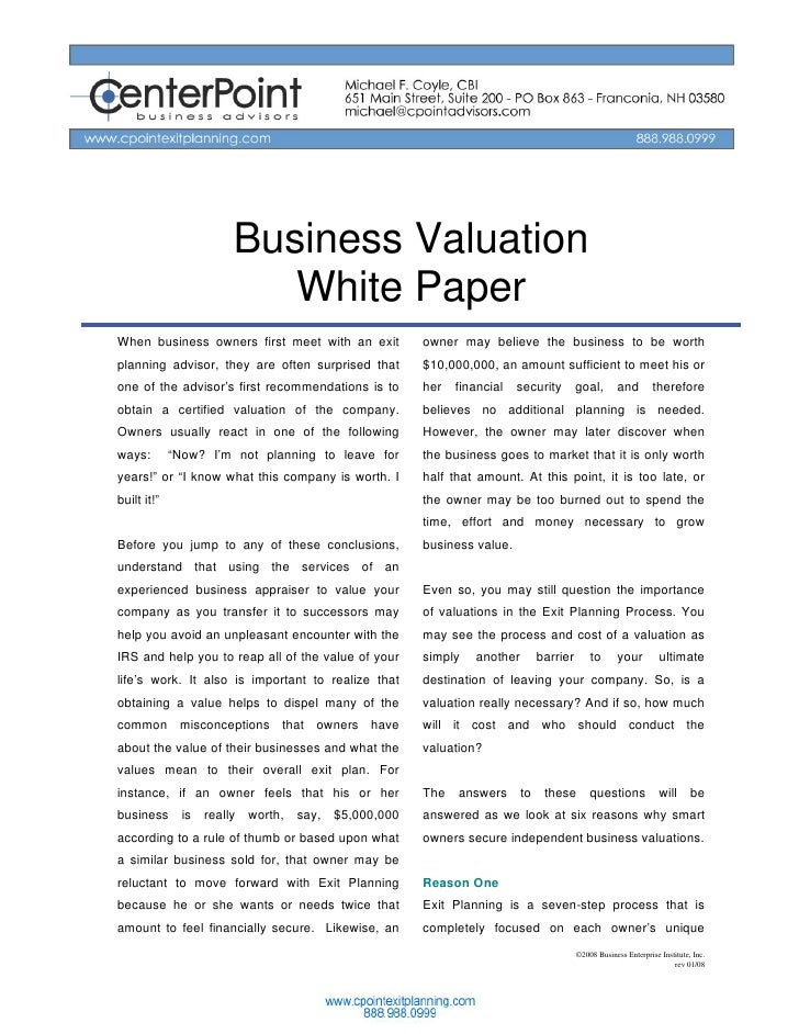 Business Valuation                          White Paper When business owners first meet with an exit        owner may beli...