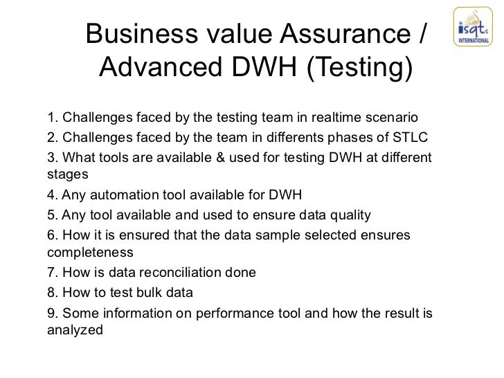 Business value Assurance /       Advanced DWH (Testing)1. Challenges faced by the testing team in realtime scenario2. Chal...