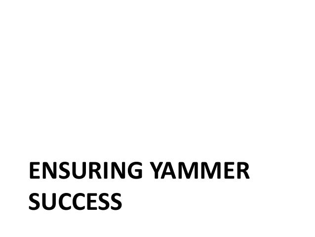 Strategy for Success success.yammer.com