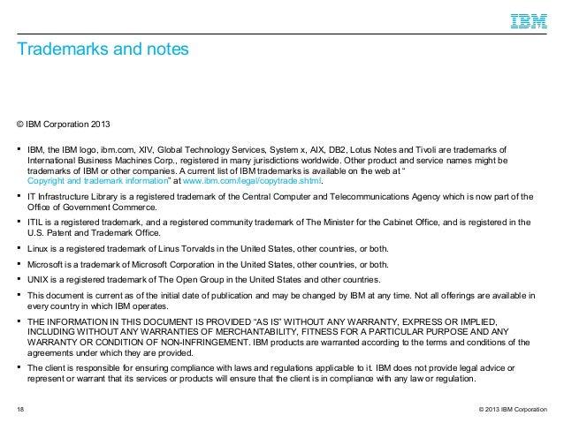 Trademarks and notes  © IBM Corporation 2013  IBM, the IBM logo, ibm.com, XIV, Global Technology Services, System x, AIX,...