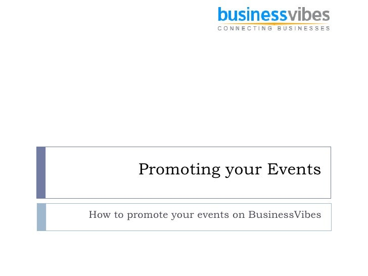 Promoting your Events How to promote your events on BusinessVibes