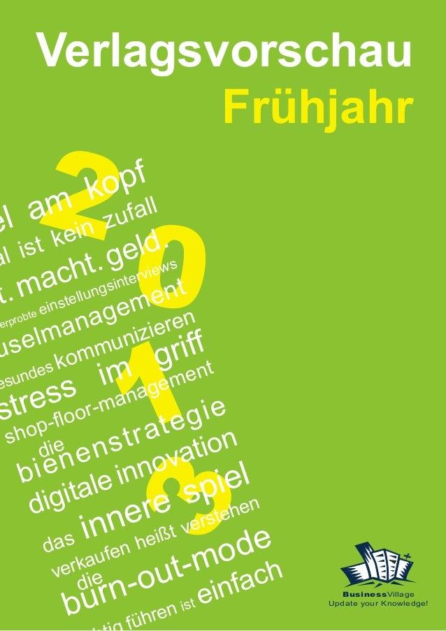 Verlagsvorschau Frühjahr BusinessVillage Update your Knowledge! 0 1 3el am kopf al ist kein zufall t.macht.geld. serprobte...