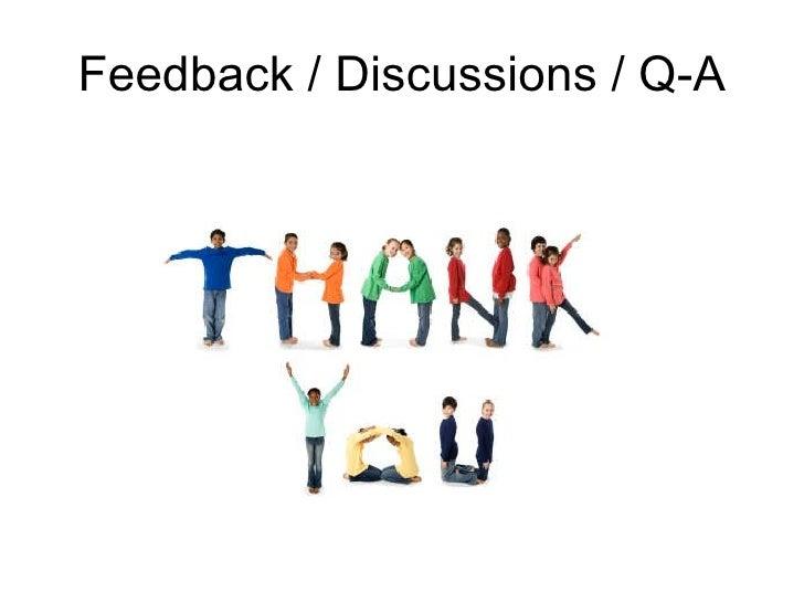 Feedback / Discussions / Q-A
