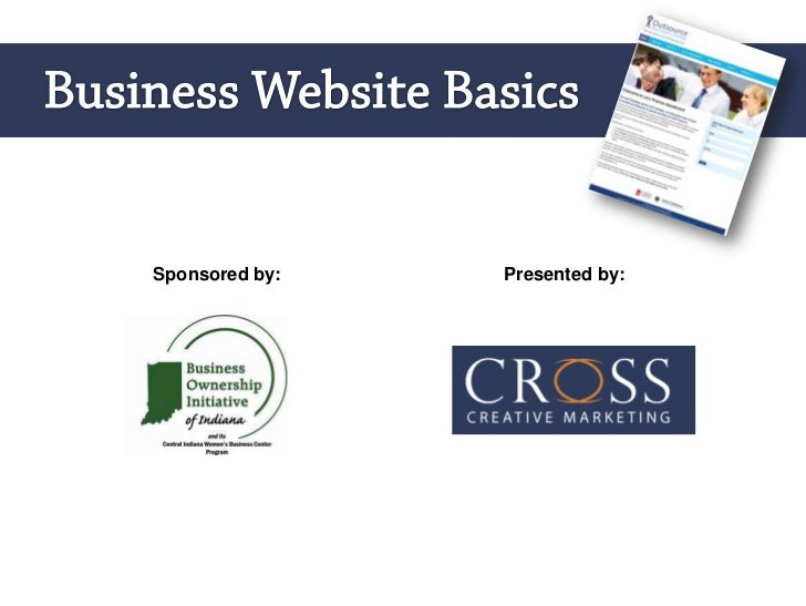 Business Website Basics<br />Sponsored by:<br />Presented by:<br />Introductions<br />