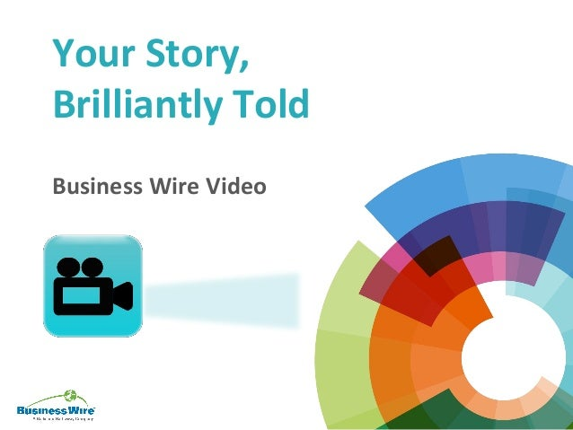 Your Story,Brilliantly ToldBusiness Wire Video