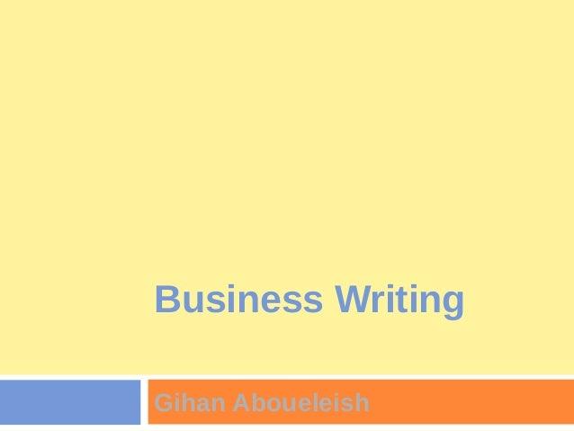 Business WritingGihan Aboueleish