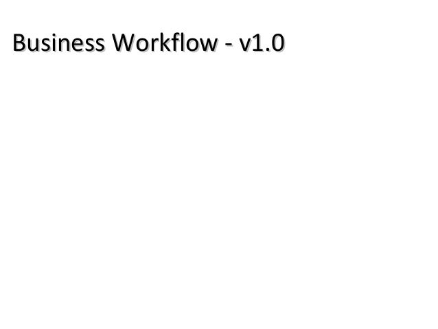 Business Workflow - v1.0Business Workflow - v1.0