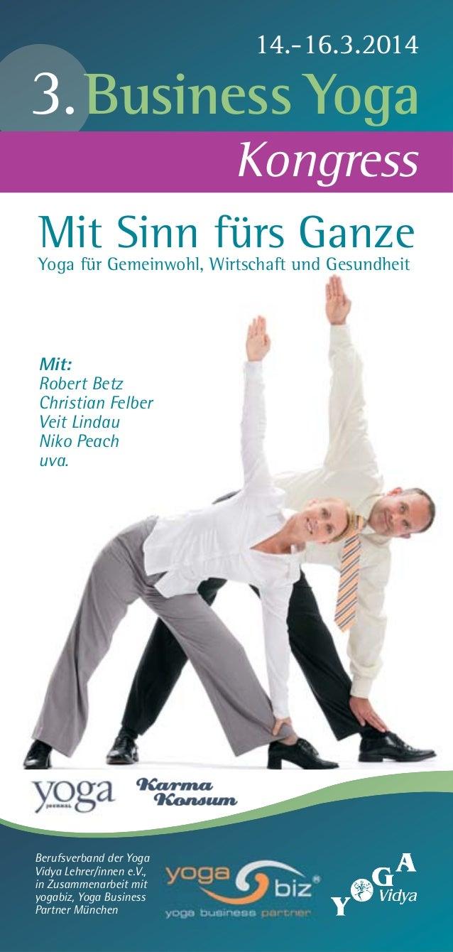 14.-16.3.2014  3. Business Yoga Kongress Mit Sinn fürs Ganze Yoga für Gemeinwohl, Wirtschaft und Gesundheit  Mit: Robert B...