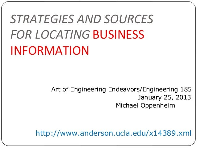 STRATEGIES AND SOURCESFOR LOCATING BUSINESSINFORMATION      Art of Engineering Endeavors/Engineering 185                  ...