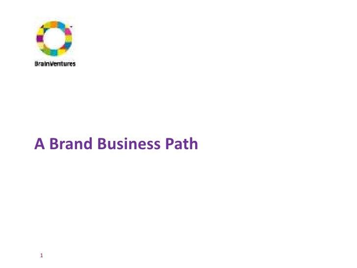 A Brand Business Path     1