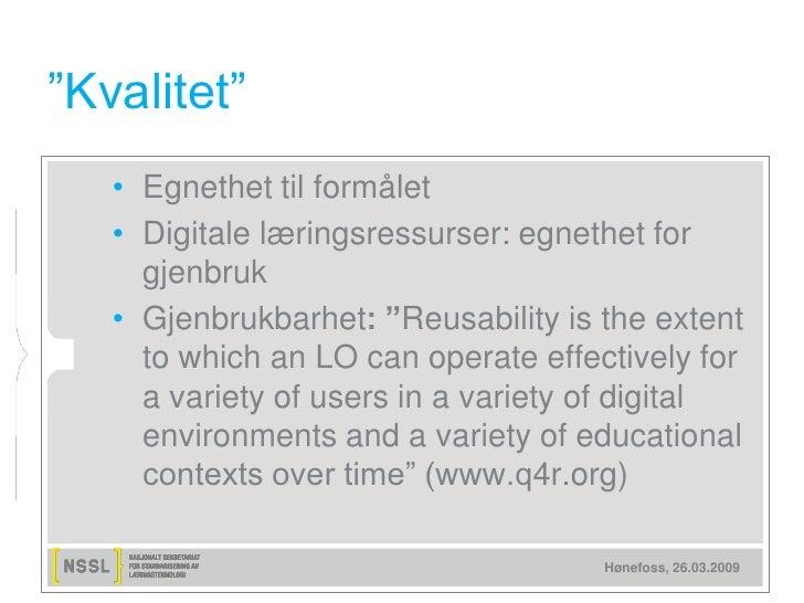 """""""Kvalitet""""    • Egnethet til formålet    • Digitale læringsressurser: egnethet for      gjenbruk    • Gjenbrukbarhet: """"Reu..."""